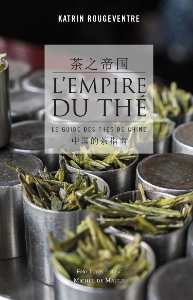 TEASANE, L'EMPIRE DU THÉ, Katrin Rougeventre, guide des thés de Chine, livre, guide, thés de Chine